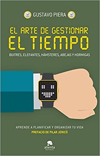 El arte de gestionar el tiempo (Gustavo Peira).